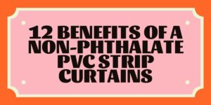 Benefits of a Non-Phthalate PVC Strip Curtains