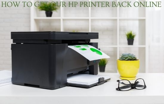 How To Get our HP Printer Back Online